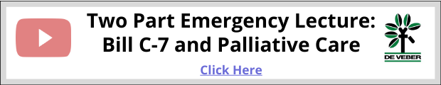 Two Part Emergency Lecture_ Bill C-7 and Palliative Care (1)